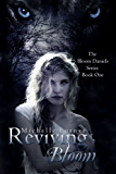 Reviving Bloom (Bloom Daniels Series Book 1)