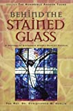 Behind the Stained Glass, Christopher M. Hamlin, 1575870835