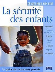 """Afficher """"Sécurité des enfants (La)"""""""