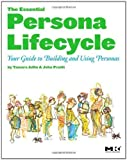 The Essential Persona Lifecycle: Your Guide to Building and Using Personas by Adlin, Tamara Published by Morgan Kaufmann 1st (first) edition (2010) Paperback (Paperback)