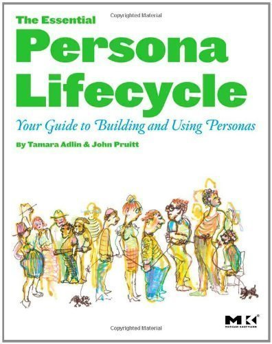 The Essential Persona Lifecycle: Your Guide to Building and Using Personas by Adlin, Tamara Published by Morgan Kaufmann 1st (first) edition (2010) Paperback