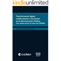 Transformación digital, modernización e innovación en la Administración Pública: Con motivo de los 25 años de FUNEDA (Colección Colectivos nº 2)
