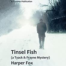 Tinsel Fish: The Tyack & Frayne Mysteries, Book 2 Audiobook by Harper Fox Narrated by Tim Gilbert