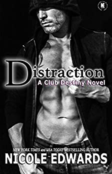Distraction (Club Destiny Book 11) by [Edwards, Nicole]