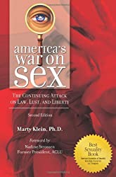 America's War on Sex: The Continuing Attack on Law, Lust, and Liberty (Sex, Love, and Psychology)