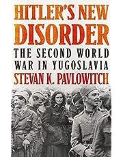 Hitler's New Disorder: The Second World War in Yugoslavia