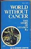 World Without Cancer, G. Edward Griffin, 0912986093
