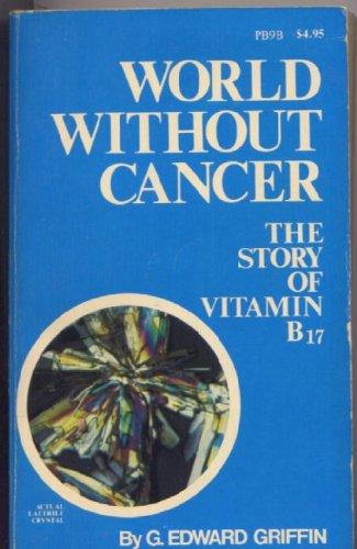 Download World Without Cancer The Story Of Vitamin B 17 Book Pdf