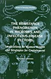 img - for The Resistance Phenomenon in Microbes and Infectious Disease Vectors: Implications for Human Health and Strategies for Containment: Workshop Summary book / textbook / text book