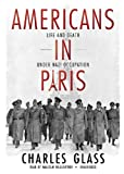 img - for Americans in Paris: Life and Death Under Nazi Occupation book / textbook / text book