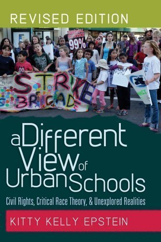 A Different View of Urban Schools (Counterpoints: Studies in the Postmodern Theory of Education) Revised Edition by Kitty Kelly Epstein published by Peter Lang Publishing (2012)