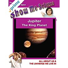 Astronomy & Space Jupiter The King Planet - Show Me Science