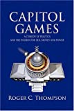 Capitol Games, Roger C. Thompson, 1436318211