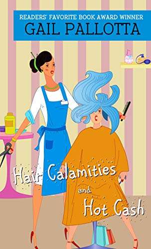 Hair Calamities And Hot Cash by [Pallotta, Gail]