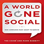A World Gone Social: How Companies Must Adapt to Survive | Ted Coine,Mark Babbitt