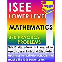 ISEE Lower Level Mathematics - 370 Practice Problems