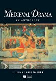 Medieval Drama: An Anthology