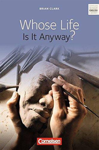 Cornelsen Senior English Library - Literatur: Ab 11. Schuljahr - Whose Life Is It Anyway?: Textband mit Annotationen und Zusatztexten