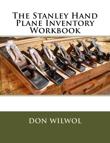 The Stanley Hand Plane Inventory Workbook -  Don Wilwol, Paperback
