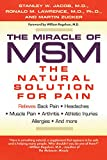 img - for The Miracle of MSM: The Natural Solution for Pain book / textbook / text book