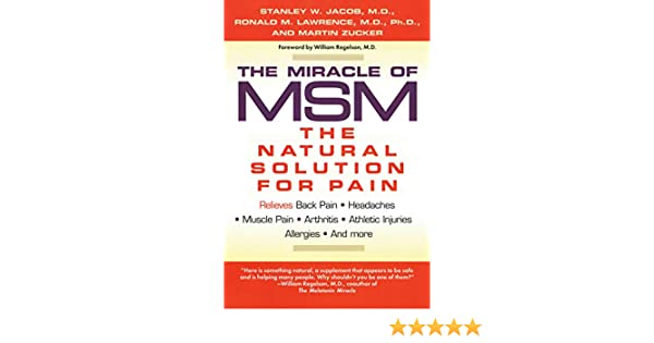The Miracle of MSM: The Natural Solution for Pain (English Edition) eBook: Stanley W. Jacob: Amazon.es: Tienda Kindle