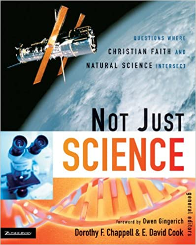 Download online Not Just Science: Questions Where Christian Faith and Natural Science Intersect PDF