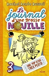 """Afficher """"Le journal d'une grosse nouille n° 3<br /> Une pop star très pesto"""""""