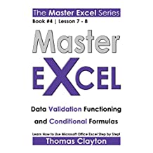 EXCEL: Master Excel: Data Validation Functioning and Conditional Formulas << Book 4 | Lesson 7 - 8 >>