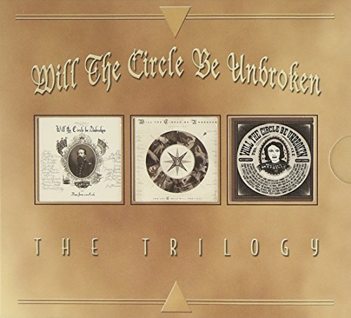 Will The Circle Be Unbroken - The Trilogy by Capitol