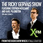 The XFM Vault: The Best of The Ricky Gervais Show with Stephen Merchant and Karl Pilkington, Volume 1 | Ricky Gervais,Stephen Merchant,Karl Pilkingson