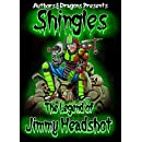 The Legend of Jimmy Headshot (Shingles Book 6)