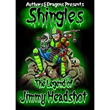 The Legend of Jimmy Headshot (Shingles Book 6) (English Edition)
