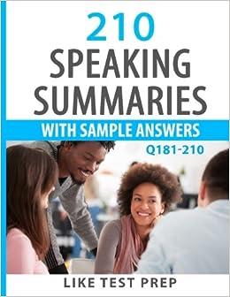 210 Speaking Summaries with Sample Answers Q181-210: 240 Speaking Summaries 30 Day Pack 3 (Volume 3)