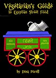Vegetarian s Guide to Egyptian Street Food