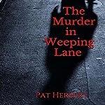 The Murder in Weeping Lane | Pat Herbert