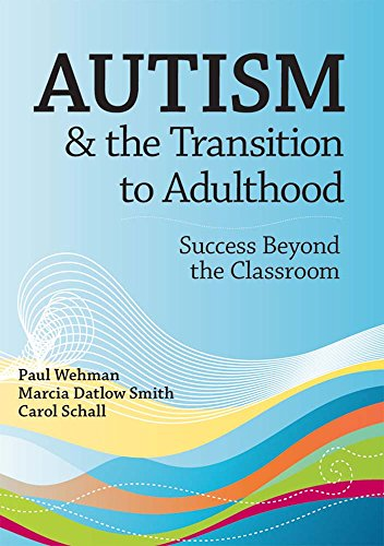 Autism & the Transition to Adulthood: Success Beyond the Classroom