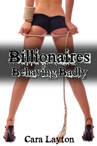 Billionaires Behaving Badly (Billionaire BDSM Bundle)