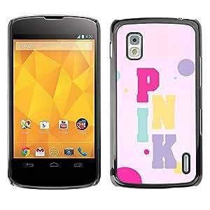 Carcasa Funda Prima Delgada SLIM Casa Case Bandera Cover Shell para LG Google Nexus 4 E960 / Business Style Color Text Artist Music Bubbles