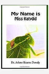 My Name is Miss Katydid Paperback