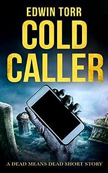 Cold Caller: A Dead means Dead Short Story by [Torr, Edwin]