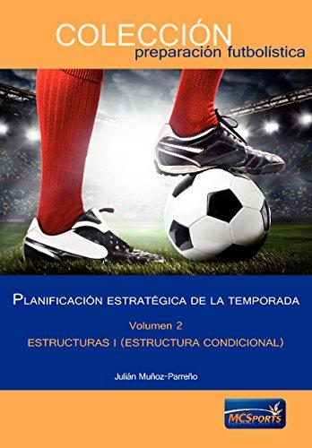 Descargar Libro Planificación Estratégica De La Temporada, Tomo 2: Estructuras I Julián Muñoz-parreño