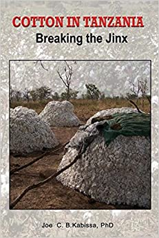 Cotton in Tanzania. Breaking the Jinx
