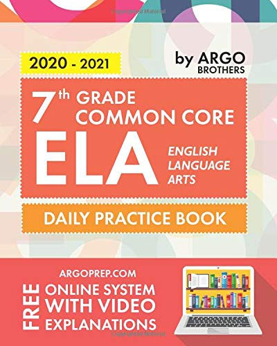 7th Grade Common Core ELA (English Language Arts): Daily Practice Workbook | 300+ Practice Questions and Video Explanations | Common Core State … (Common Core ELA Workbooks by ArgoPrep)