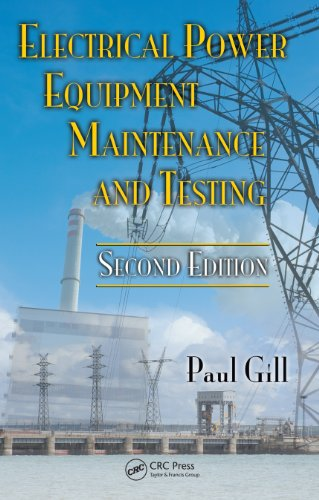 - Electrical Power Equipment Maintenance and Testing (Power Engineering (Willis) Book 32)