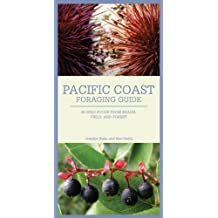 Pacific Coast Foraging Guide: 40 Wild Foods from Beach, Field, and Forest by Jennifer Hahn (2010-10-01)