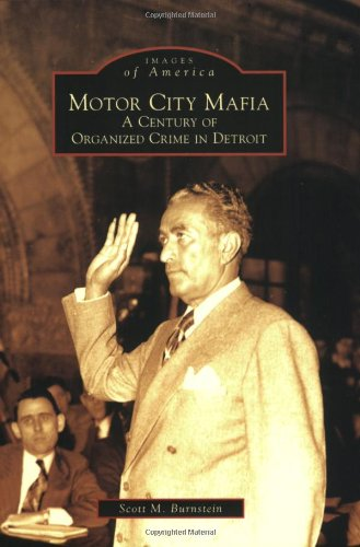 Motor City Mafia:  A Century of Organized Crime in Detroit (Images of America)