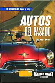 Autos del Pasada (Transporte Ayer y Hoy) (Spanish Edition): Mark Beyer