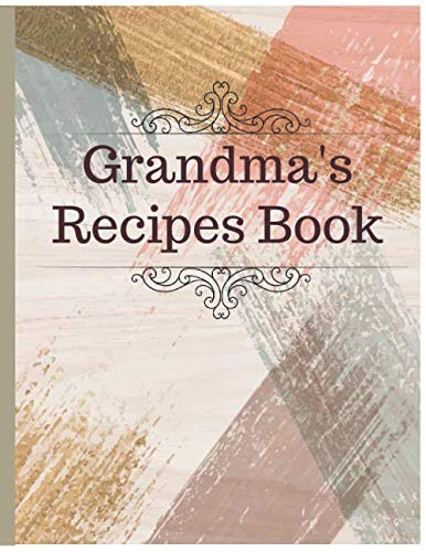Halloween Diy Recipes (Grandma's Recipes Book: Recipe Organizer Personal Kitchen Cookbook Cooking Journal To Write Down Your Favorite DIY Recipes And Meals Baking Notebook)