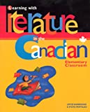 Learning with Literature in the Canadian Elementary Classroom, Joyce Bainbridge and Sylvia J. Pantaleo, 0888643306