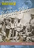 Life as a Fighter Pilot, Brian Williams, 1403461953